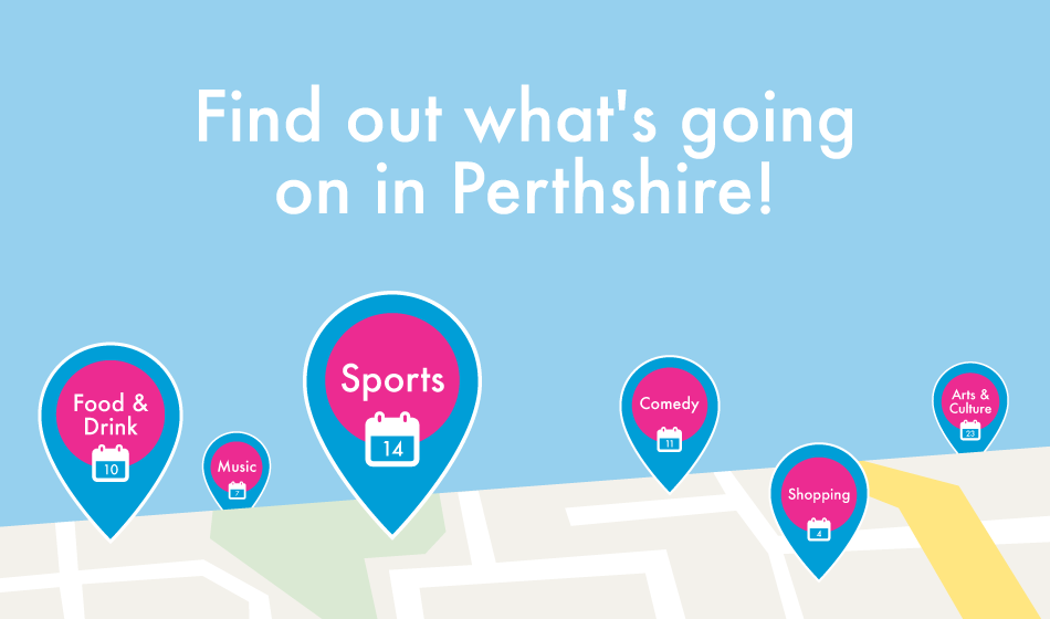 Find out What's going on in Perthshire